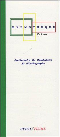 Mnémothèque Primo : Dictionnaire de vocabulaire et d'orthographe