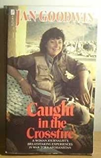 Caught In The Crossfire by JAN GOODWIN (1988-08-01)