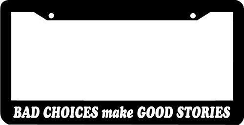 Slechte keuzes maken goede verhalen kentekenplaat frame auto nieuwigheid accessoires kentekenplaat kunst