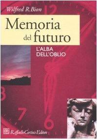 Memoria del futuro. L'alba dell'oblio