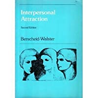 Interpersonal Attraction (Topics in Social Psychology)