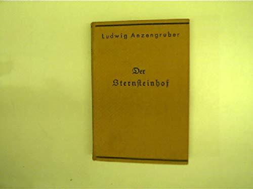 Ludwig Anzengrubers Werke. Der Sternsteinhof. Dorfgänge.