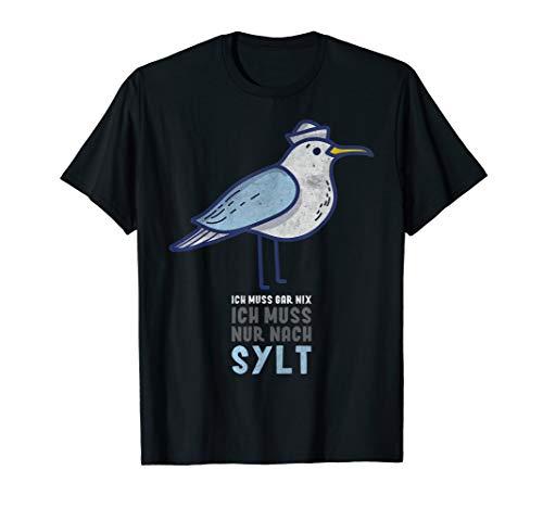 Ich Muss Gar Nix Ich Muss Nur Nach Sylt Nordsee Möwe T-Shirt