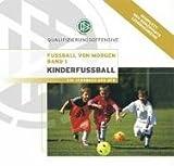 Fußball von morgen, Bd.1: Kinderfußball - Deutscher Fussball-Bund