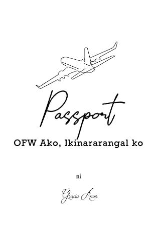 Passport: OFW Ako, Ikinararangal ko (English Edition)