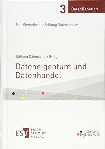 Dateneigentum und Datenhandel (DatenDebatten, Band 3)