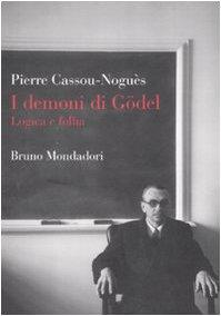 I demoni di Gödel. Logica e follia