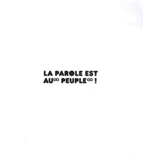 La parole est au(x) peuple(s) ! : Langue française et diversité culturelle : l'aventure internationale de la Caravane des dix mots, langue française et diversité culturelle