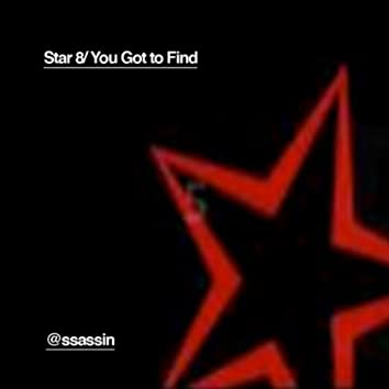 Star 8 (You've Got To Find)
