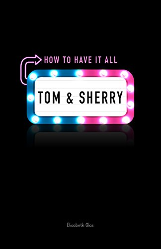 Tom & Sherry: How to Have It All