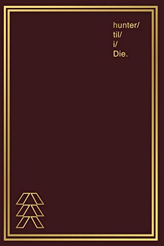 Notebook for Gamers & Sci-Fi Lovers I Hunter 'til I Die: Gamer Journal and Composition Notebook Planner for men, women, boys, girls and twitch ... Gold style hunter symbols on dark red design.