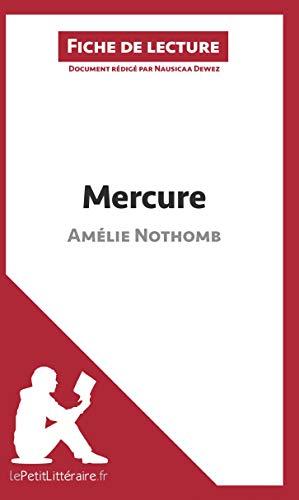 Mercure d'Amélie Nothomb (Fiche de lecture): Résumé Complet Et Analyse Détaillée De L'oeuvre
