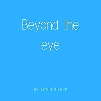 Beyond The Eye