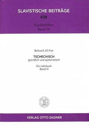 Tschechisch gründlich und systematisch - Band 3: Ein Lehrbuch