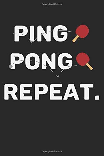 Ping Pong Repeat: A5 Notizbuch, 120 Seiten liniert, Tischtennis Tischtennisspieler Tischtennisverein Verein Tisch Tennis Sport Ping Pong Ping-Pong Ballsport