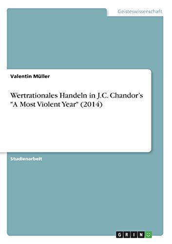 Wertrationales Handeln in J.C. Chandor's