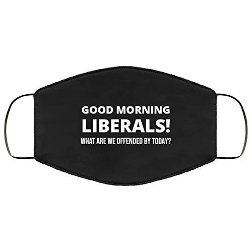 Good Morning Liberals Face Mask, Pro-Trump Face Mask, Donald Trump Mask, Republican Mask, Conservative Mask, Trump 2020 Mask