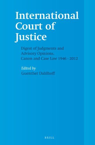International Court of Justice, Digest of Judgments and Advisory Opinions, Canon and Case Law 1946 - 2012 (2 Vols.)
