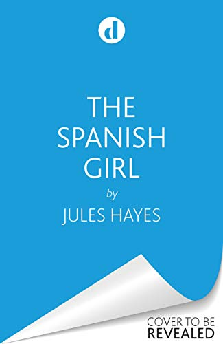 The Spanish Girl by [Jules Hayes]