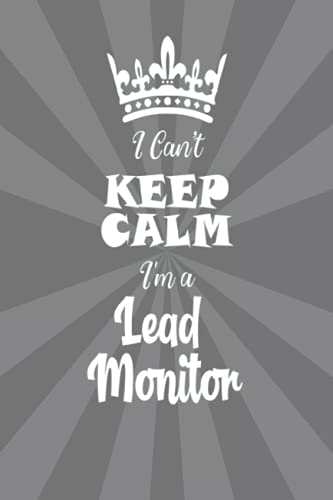 I Can\'t Keep Calm - Lead Monitor Gift: 6x9 Graph Paper Notebook Matte Finish Cover, 100 Blank pages, (6 x 9) inches