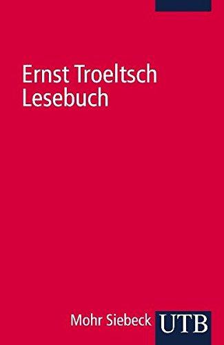 Ernst Troeltsch Lesebuch: Ausgewählte Texte