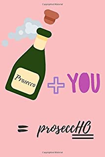 Proseccho | Notebook: Prosecco gifts | Wine gifts | Beer gifts | Gin gifts - lined notebook/journal/diary/logbook