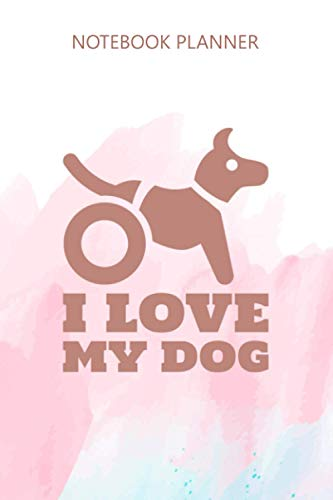 Notebook Planner I Love My Handicap Dog Wheelchair: 114 Pages, Task Manager, Budget, Finance, Bill, 6x9 inch, Daily, Bill