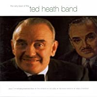 Very Best Of The Ted Heath Band