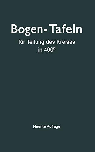 Taschenbuch zum Abstecken von Kreisbogen: Mit und Ohne Übergangsbogen für Teilung des Kreises in 400g (German Edition), Neunte Auflage