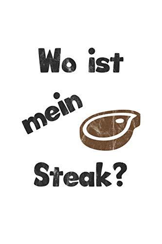 Wo ist mein Steak?: Monatsplaner,...