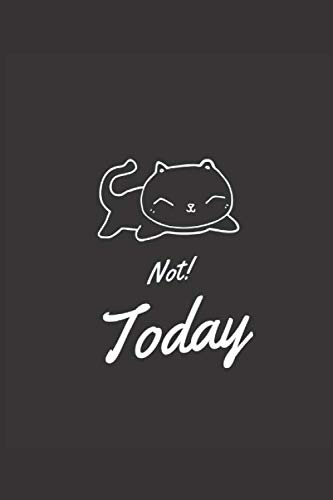 Not Today: Great gift for any man or woman who loves being a Cat! You can gift this Cat Journal Notebook to your friend/family member.