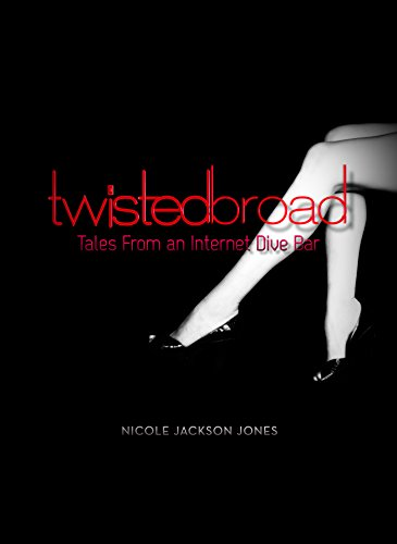 Twisted Broad: Tales from an Internet Dive Bar