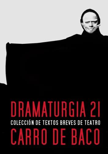 DRAMATURGIA 21: Colección de textos de teatro breve Carro de Baco
