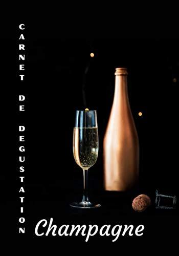 Carnet de dégustation champagne: Journal de Dégustation de vin de champagne, à compléter et à offrir aux amateurs de Champagnes | Contient 100 pages ... à remplir | Dimension 17,78 x 25,4 cm