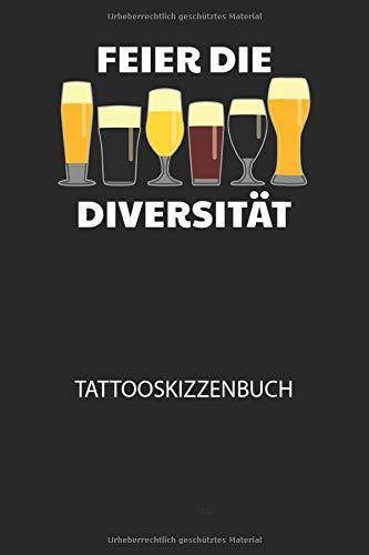 FEIER DIE DIVERSITÄT - Tattooskizzenbuch: Halte deine Ideen für Motive für dein nächstes Tattoo fest und baue dir ein ganzes Portfolio voller Designideen auf!