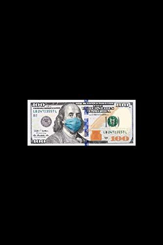 100 dollar tee bill baller money cash face mask quarantine: Lined Notebook / Journal Gift, 120 Pages, 6x9, Soft Cover, Matte Finish