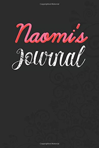 Naomi's Personalized Journal: Specialized Daily Journal for girls or women named Naomi