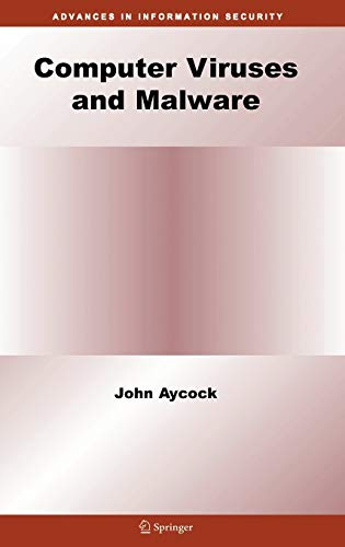 Computer Viruses and Malware (Advances in Information Security (22), Band 22)