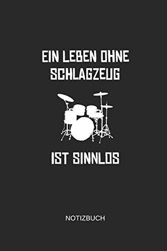 Ein Leben Ohne Schlagzeug Ist Sinnlos Notizbuch: Liniertes Notizbuch - Schlagzeug Drummer Musiker Geschenk
