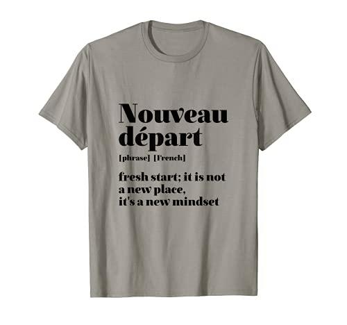 Cita inspiradora francesa Fresh Start Nouveau Depart Camiseta