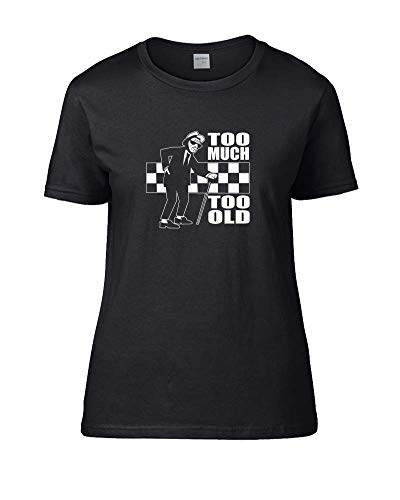 Too Much Too Old Funny Specials T-shirt for Ladies