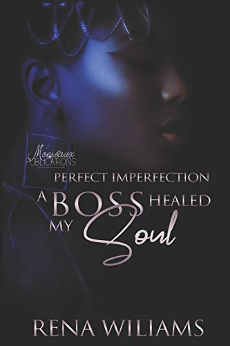 Perfect Imperfection - A Boss Healed My...