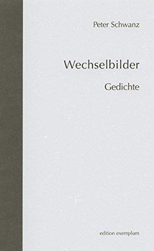 Wechselbilder: Gedichte (Edition Exemplum)