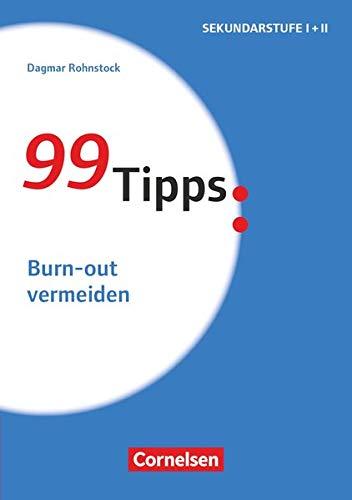 99 Tipps - Praxis-Ratgeber Schule für die Sekundarstufe I und II: Burn-out vermeiden - Buch