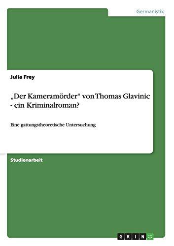 """""""Der Kameramörder"""" von Thomas Glavinic - ein Kriminalroman?: Eine gattungstheoretische Untersuchung"""