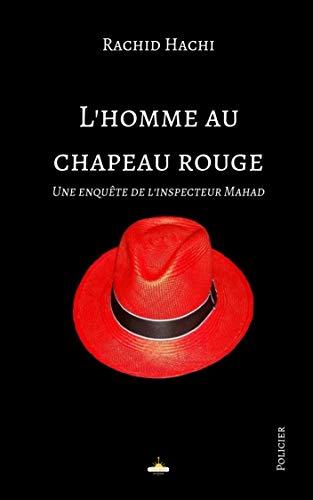 L'homme au chapeau rouge: Une enquête de l'inspecteur Mahad (French Edition)