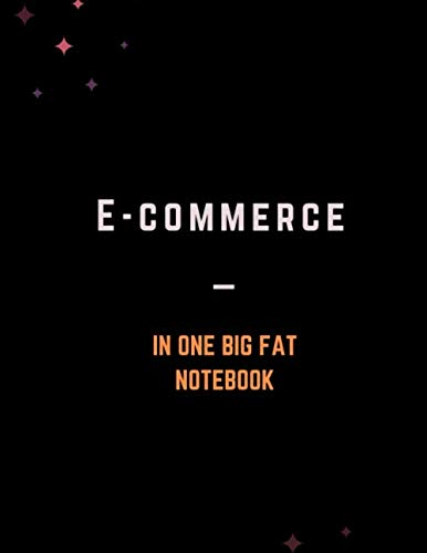 E-commerce in One Big Fat Notebook: 200 Pages Notebook College Ruled - Half Graph 5x5, Half Wide Ruled Journal Gift - Notebooks For School