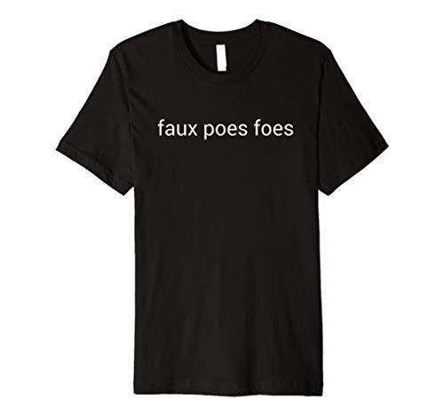 Faux Poes Foes Premium T-Shirt