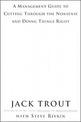 [The Power Of Simplicity: A Management Guide to Cutting Through the Nonsense and Doing Things Right] [Trout, Jack] [February, 2001]
