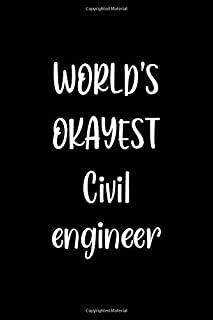 World's Okayest Civil engineer: Lined Notebook (lined front and back) Simple and elegant, Funny Gift for men women worker ...